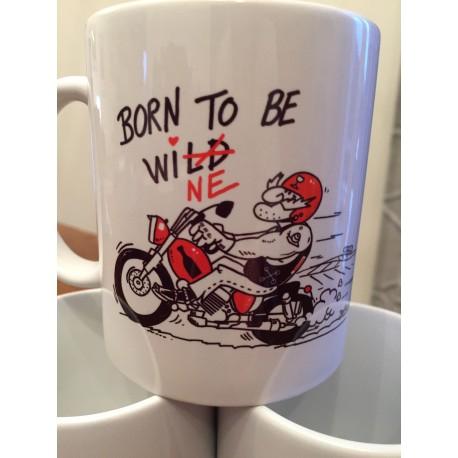 "MUGS MOTO ""Born to be..."""