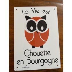 PLAQUE ALU La Vie Est Chouette en Bourgogne 20 X 30 CM